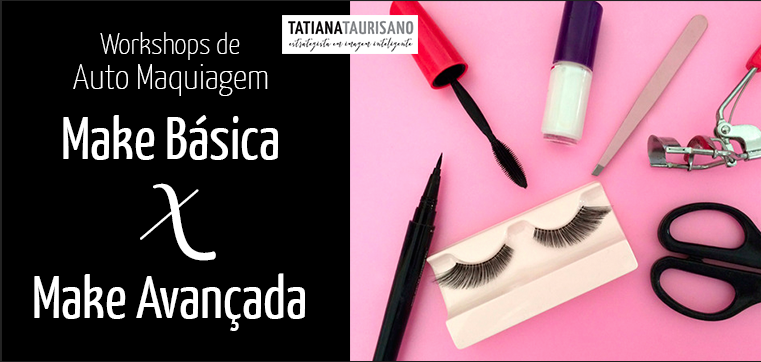 Workshops: Make Básica Vs. Make Avançada